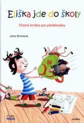 Eliška jde do školy - Chytrá knížka pro předškoláky
