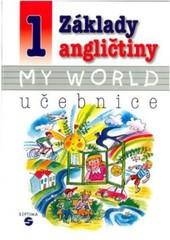 Základy angličtiny 1 MY WORLD - učebnice pro ZŠ praktické