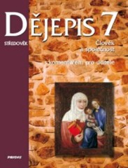 Dějepis 7.r. Středověk (Člověk a společnost) - učebnice s komentářem pro učitele