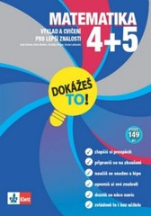 Matematika 4+5 - Výklad a cvičení pro lepší znalosti ve 4. a 5.třídě (Dokážeš to!)