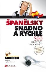 Španělsky snadno a rychle - 500 hlavních slov a frází + audio CD