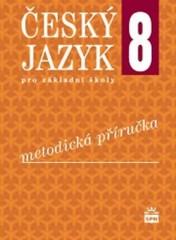 Český jazyk 8.r. ZŠ - metodická příručka (nová řada dle RVP)