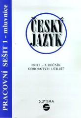 Český jazyk pro odborná učiliště - Pracovní sešit 1 - mluvnice