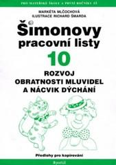 Šimonovy pracovní listy 10 - Rozvoj obratnosti mluvidel a nácvik dýchání