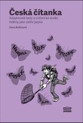 Česká čítanka - Adaptované texty a cvičení ke studiu češtiny jako cizího jazyka