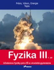 Fyzika III - učebnice 1.díl pro 8.r. ZŠ (Práce, Výkon, Energie, Teplo)