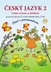 Český jazyk 2.r. ZŠ - pracovní sešit 2.díl (Čtení s porozuměním)
