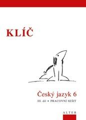 Český jazyk 6.r. 3.díl - Přehledy, tabulky, rozbory, cvičení - KLÍČ