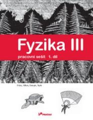 Fyzika III - pracovní sešit 1.díl pro 8.r. ZŠ (Práce, Výkon, Energie, Teplo)