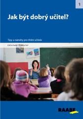 Jak být dobrý učitel ? - Tipy a náměty pro třídní učitele