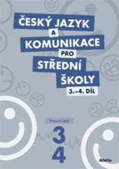 Český jazyk a komunikace pro SŠ 3. a 4.díl - Pracovní sešit