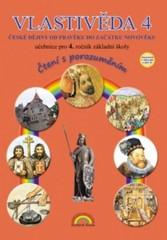 Vlastivěda 4.r. - učebnice (České dějiny od pravěku do začátku novověku)