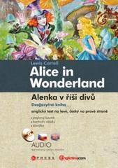 Alice in Wonderland - Alenka v říši divů (dvojjazyčná kniha) + CD