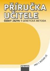 Český jazyk 1.r. ZŠ Genetická metoda - Příručka učitele