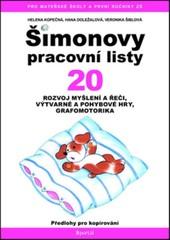 Šimonovy pracovní listy 20 - Rozvoj myšlení a řeči, výtvarné a pohybové hry, grafomotorika