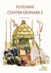 Putování českými dějinami 5. (Od Josefa II. po rok 1914)