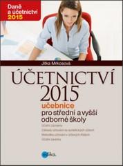 Účetnictví 2015 - Učebnice pro střední a vyšší odborné školy