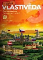 Hravá vlastivěda 5 Česká republika a Evropa - Pracovní sešit pro 5.r. ZŠ