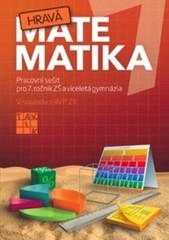 Hravá matematika 7 - Pracovní sešit pro 7. ročník ZŠ a víceletá gymnázia