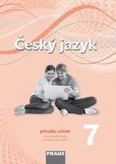 Český jazyk 7.r. ZŠ - příručka učitele (nová generace)