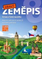 Hravý zeměpis 8 - Pracovní sešit pro 8. ročník ZŠ a víceletá gymnázia