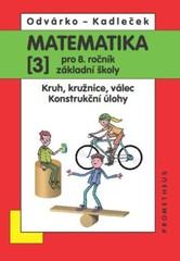 Matematika 8. r. ZŠ 3. díl - Kruh, kružnice, válec. Konstrukční úlohy.