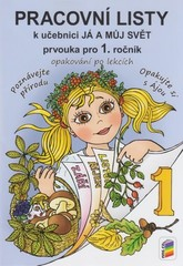 Já a můj svět 1.r. ZŠ - pracovní listy k učebnici prvouka pro 1.ročník