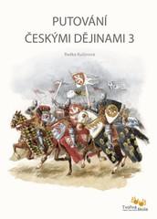 Putování českými dějinami 3. (Jan Lucemburský – Vladislav Jagellonský)