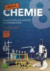 Hravá chemie 8 - Pracovní sešit pro 8. ročník ZŠ a víceletá gymnázia