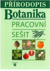 Přírodopis pro ZŠ praktické - Botanika (pracovní sešit)