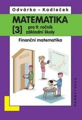 Matematika 9. r. ZŠ 3. díl - Finanční matematika