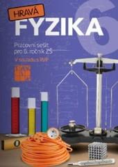 Hravá fyzika 6 - Pracovní sešit pro 6. ročník ZŠ