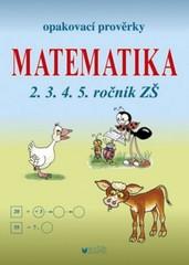 Opakovací prověrky Matematika 2.3.4.5. ročník ZŠ