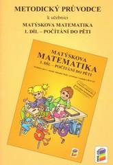 Matýskova matematika 1.r. 1.díl - Metodický průvodce
