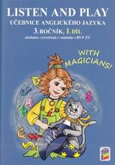 Listen and Play with Magicians 3.r. 1.díl (učebnice)