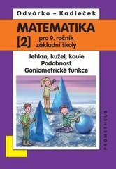 Matematika 9. r. ZŠ 2. díl - Jehlan, kužel, koule. Podobnost. Goniometrické funkce