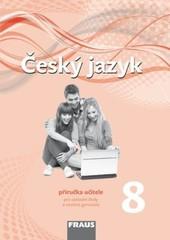 Český jazyk 8.r. ZŠ - příručka učitele (nová generace)