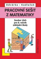 Pracovní sešit z matematiky - Soubor úloh pro 8. r. ZŠ (přepracované barevné vydání)