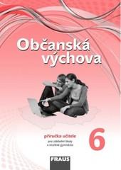 Občanská výchova pro 6.r. ZŠ - příručka učitele (nová generace)