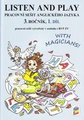 Listen and Play with Magicians 3.r. 1.díl (pracovní sešit)