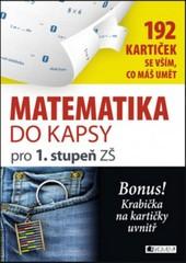 Matematika do kapsy pro 1. stupeň ZŠ (192 kartiček)