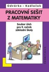 Pracovní sešit z matematiky - Soubor úloh pro 9. r. ZŠ (přepracované barevné vydání)