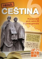 Hravá čeština 6 - Pracovní sešit pro 6. ročník ZŠ a víceletá gymnázia
