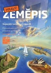Hravý zeměpis 7 - Pracovní sešit pro 7. ročník ZŠ a víceletá gymnázia
