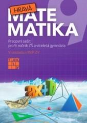 Hravá matematika 9 - Pracovní sešit pro 9. ročník ZŠ a víceletá gymnázia