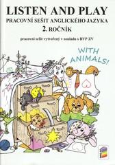 Listen and play WITH ANIMALS 2.r. Pracovní sešit