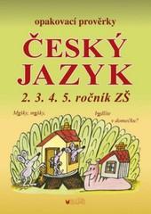 Opakovací prověrky Český jazyk 2.3.4.5. ročník ZŠ