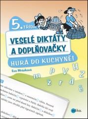 Veselé diktáty a doplňovačky 5.třída - Hurá do kuchyně